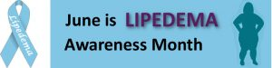 June is National Lipedema Awareness Month